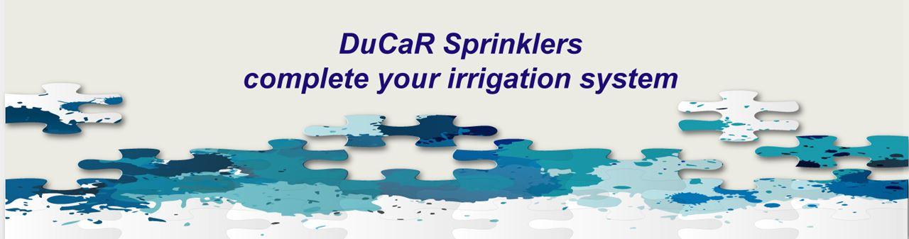 DuCaR Sprinklers Complete your Irrigation System